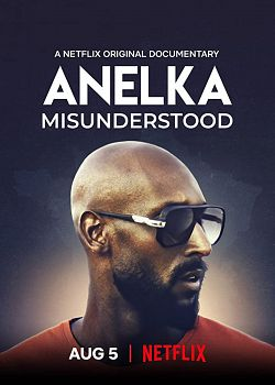 Anelka : l'incompris FRENCH WEBRIP 2020
