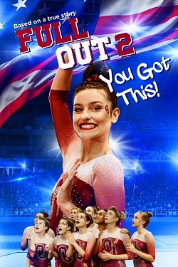 Full Out 2: You Got This! FRENCH WEBRIP 2021