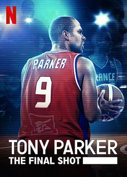 Tony Parker: The Final Shot FRENCH WEBRIP 2021